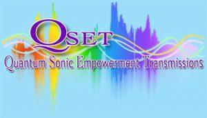 QSET - Quantum Sonic Empowerment Transmissions