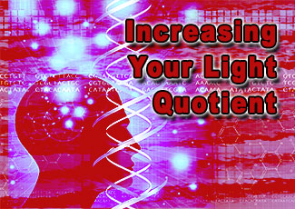 Increasing your Light Quotient